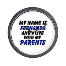 my name is fernanda and I live with my parents Wal