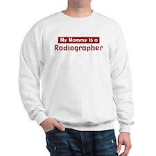 Mom is a Radiographer Sweatshirt