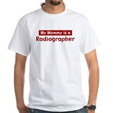 Mom is a Radiographer Shirt