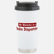 Mom is a Radio Dispatcher Travel Mug