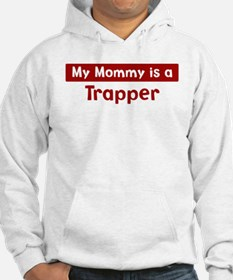 Mom is a Trapper Hoodie