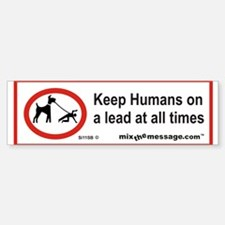 Humans on a Lead Bumper Bumper Bumper Sticker