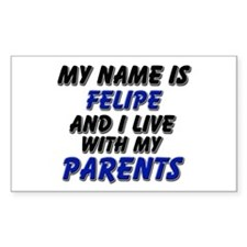 my name is felipe and I live with my parents Stick