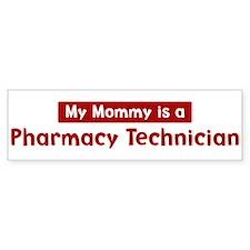 Mom is a Pharmacy Technician Bumper Bumper Sticker
