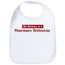 Mom is a Pharmacy Technician Bib