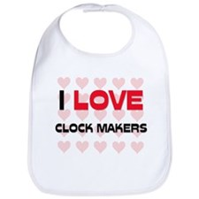 I LOVE CLOCK MAKERS Bib