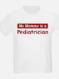 Mom is a Pediatrician T-Shirt