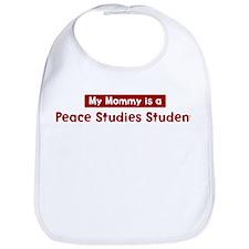 Mom is a Peace Studies Studen Bib
