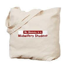 Mom is a Midwifery Student Tote Bag