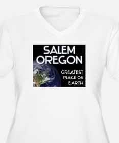 salem oregon - greatest place on earth T-Shirt