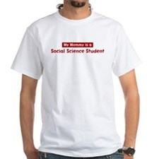Mom is a Social Science Stude Shirt