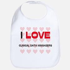 I LOVE CLINICAL DATA MANAGERS Bib