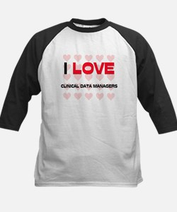 I LOVE CLINICAL DATA MANAGERS Tee