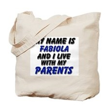 my name is fabiola and I live with my parents Tote