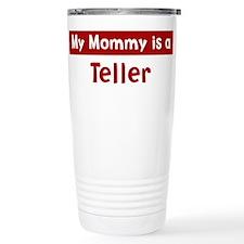 Mom is a Teller Travel Mug