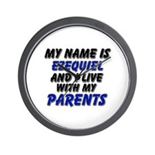 my name is ezequiel and I live with my parents Wal