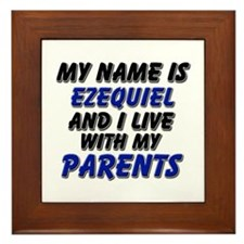 my name is ezequiel and I live with my parents Fra