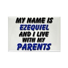 my name is ezequiel and I live with my parents Rec