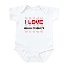 I LOVE CLERICAL ASSISTANTS Infant Bodysuit