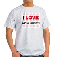 I LOVE CLERICAL ASSISTANTS T-Shirt