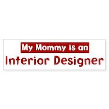 Mom is a Interior Designer Bumper Bumper Sticker