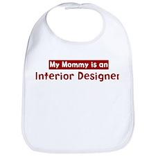 Mom is a Interior Designer Bib