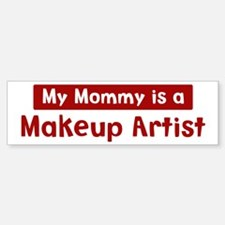 Mom is a Makeup Artist Bumper Bumper Bumper Sticker