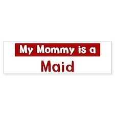 Mom is a Maid Bumper Car Sticker