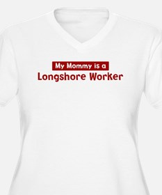 Mom is a Longshore Worker T-Shirt