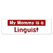 Mom is a Linguist Bumper Bumper Sticker