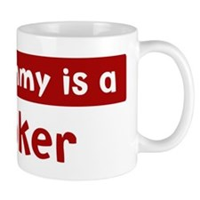 Mom is a Hooker Mug
