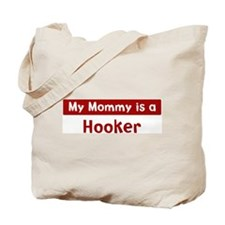 Mom is a Hooker Tote Bag
