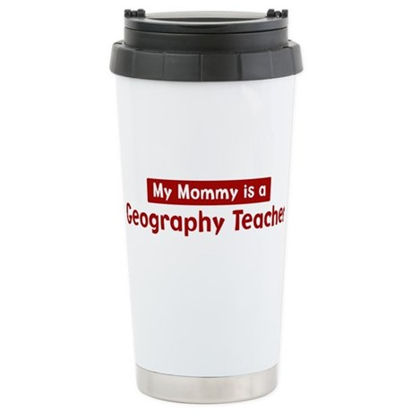 Mom is a Geography Teacher Stainless Steel Travel