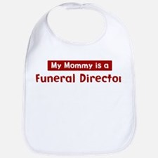 Mom is a Funeral Director Bib