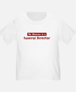 Mom is a Funeral Director T