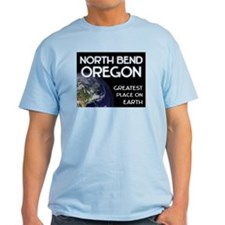 north bend oregon - greatest place on earth T-Shirt
