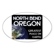 north bend oregon - greatest place on earth Sticke
