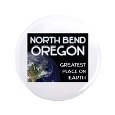 """north bend oregon - greatest place on earth 3.5"""" B"""