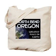 north bend oregon - greatest place on earth Tote B