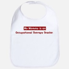 Mom is a Occupational Therapy Bib