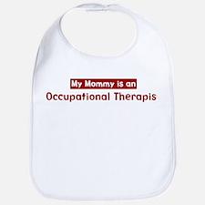 Mom is a Occupational Therapi Bib