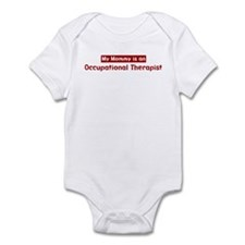 Mom is a Occupational Therapi Infant Bodysuit