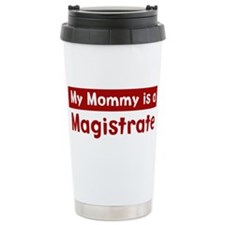 Mom is a Magistrate Travel Mug