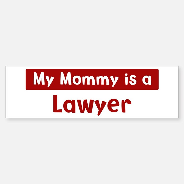 Mom is a Lawyer Bumper Bumper Bumper Sticker