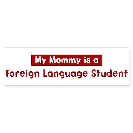 Mom is a Foreign Language Stu Bumper Sticker