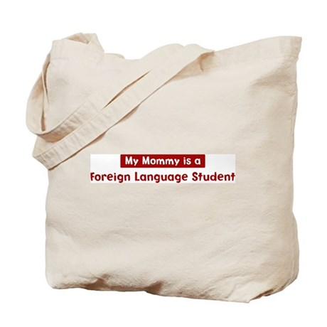 Mom is a Foreign Language Stu Tote Bag