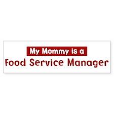 Mom is a Food Service Manager Bumper Bumper Sticker