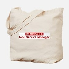 Mom is a Food Service Manager Tote Bag
