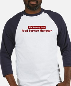 Mom is a Food Service Manager Baseball Jersey