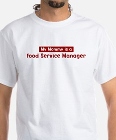 Mom is a Food Service Manager Shirt
